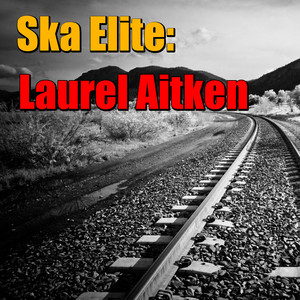 Ska Elite: Laurel Aitken album