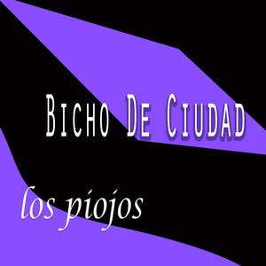 Bicho de Ciudad - Los Piojos