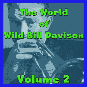 The World of Wild Bill Davison, Vol. 2