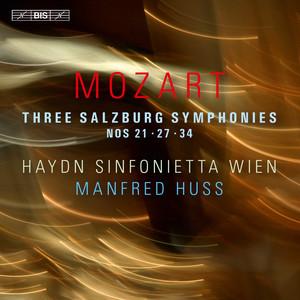 Mozart: 3 Salzburg Symphonies Nos. 21, 27 & 34 Albümü