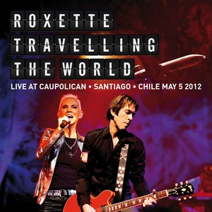 Travelling The World Live at Caupolican, Santiago, Chile May 5, 2012 Albumcover