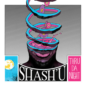 Shash'U – Thru Da Night