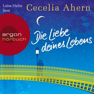 Die Liebe deines Lebens (Gekürzte Fassung) Audiobook