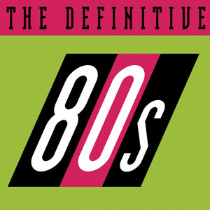 The Definitive 80's (eighties) album