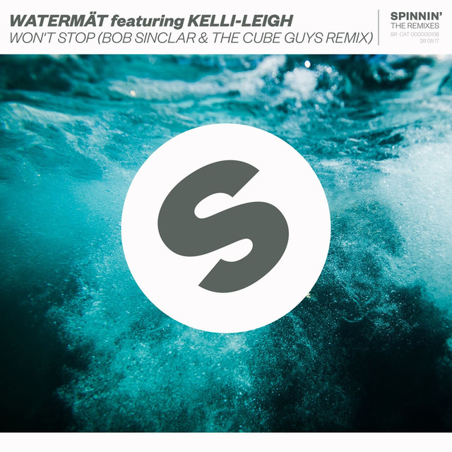 Watermät & Kelli-Leigh & The Cube Guys - Won't Stop (feat. Kelli-Leigh) [Bob Sinclar & The Cube Guys Remix]