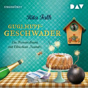 Guglhupfgeschwader. Der zehnte Fall für den Eberhofer - Ein Provinzkrimi (Ungekürzt) Audiobook