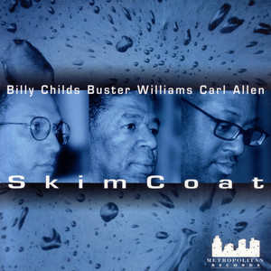 Billy Childs, Buster Williams, Carl Allen You Don't Know What Love Is cover