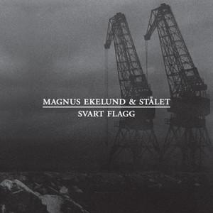 Svart Flagg - Magnus Ekelund Och Stålet