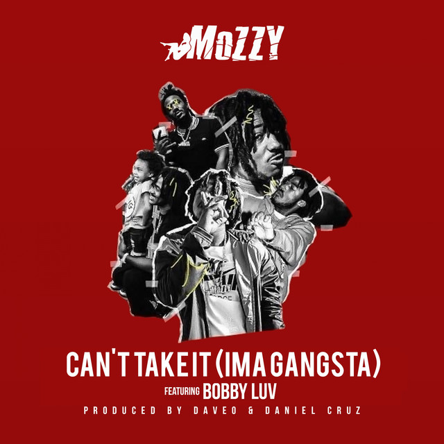 Can't Take It (Ima Gangsta) [feat. Bobby Luv]