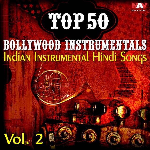 Top 50 Bollywood Instrumentals Indian Instrumental Hindi Songs, Vol