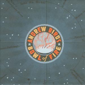 Oh! The Grandeur - Andrew Bird