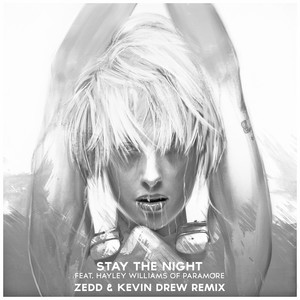 Stay the Night (feat. Hayley Williams of Paramore) [Zedd & Kevin Drew Extended Remix]