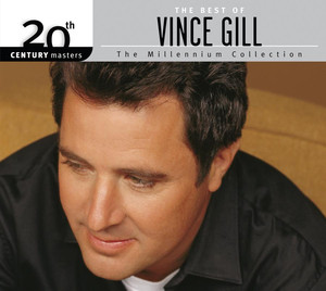 The Best of Vince Gill: The Millennium Collection album