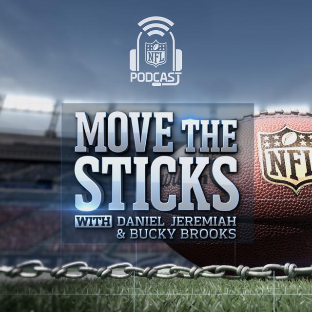 NFL: Move the Sticks with Daniel Jeremiah & Bucky Brooks