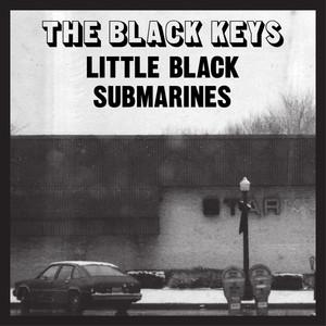Little Black Submarines - The Black Keys