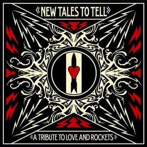New Tales To Tell: A Tribute To Love And Rockets album