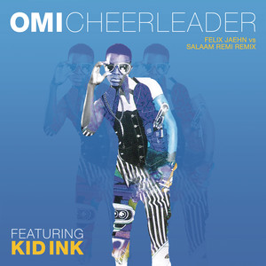 Cheerleader (Felix Jaehn vs Salaam Remi Remix)