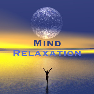 Mind Relaxation – Chill Out Music for Concentration, Autogenic Training & Yoga Class Albumcover