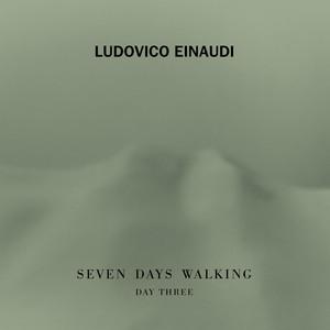 Ludovico Einaudi – Seven Days Walking Day 3 (2019) Download