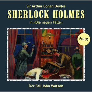 Die neuen Fälle, Fall 32: Der Fall John Watson Audiobook