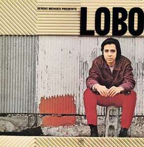 Sergio Mendes Presents Lobo - Edu Lobo