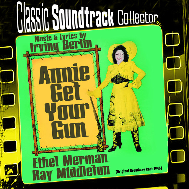 Irving Berlin Annie Get Your Gun (Original Broadway Cast 1946) album cover