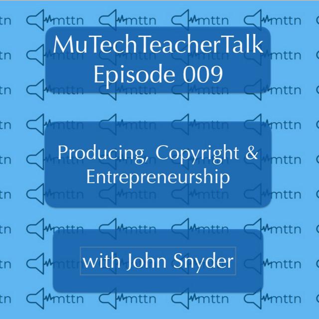 Episode 9: Producing, Copyright, & Entrepreneurship with John Snyder