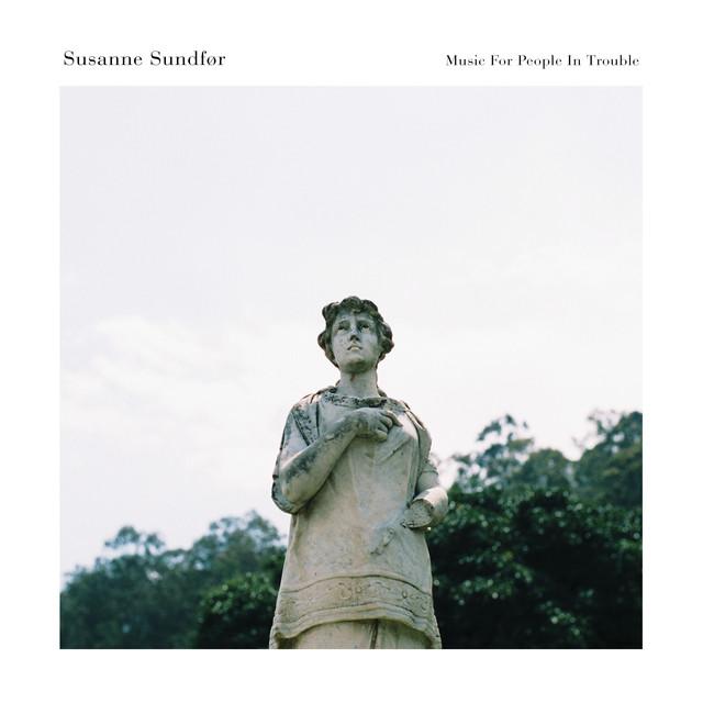 Skivomslag för Susanne Sundfør: Music For People In Trouble