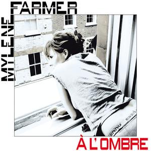 A L'Ombre - Mylene Farmer