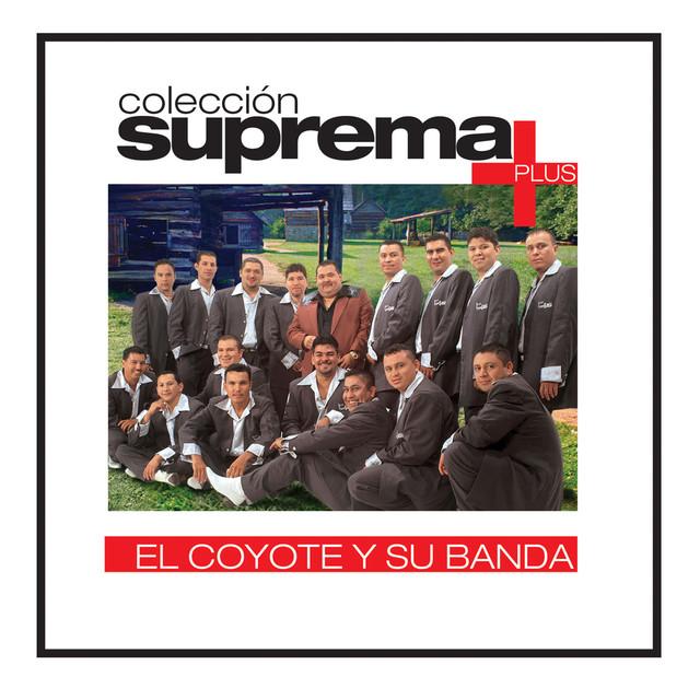 Coleccion Suprema Plus- El Coyote Y Su Banda Tierra Santa