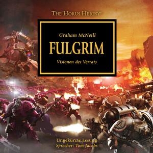 Fulgrim - Visionen des Verrats - The Horus Heresy 5 (Ungekürzt) Audiobook