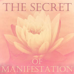 The Secret of Manifestation: Relaxing Music for Powerful Visualization Albumcover