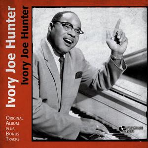 Ivory Joe Hunter (Original Album Plus Bonus Tracks)