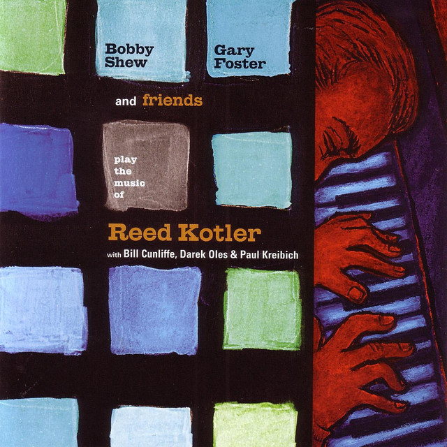 Bobby Shew, Gary Foster and Friends Play the Music of Reed Kotler