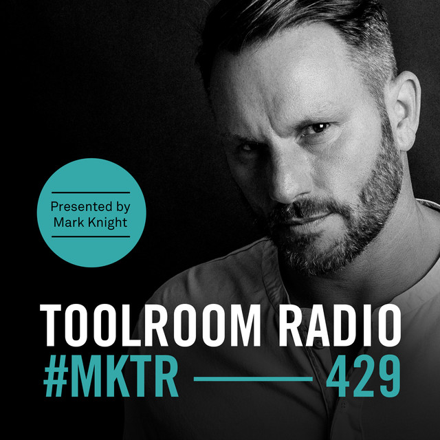 Toolroom Radio EP429 - Presented By Mark Knight