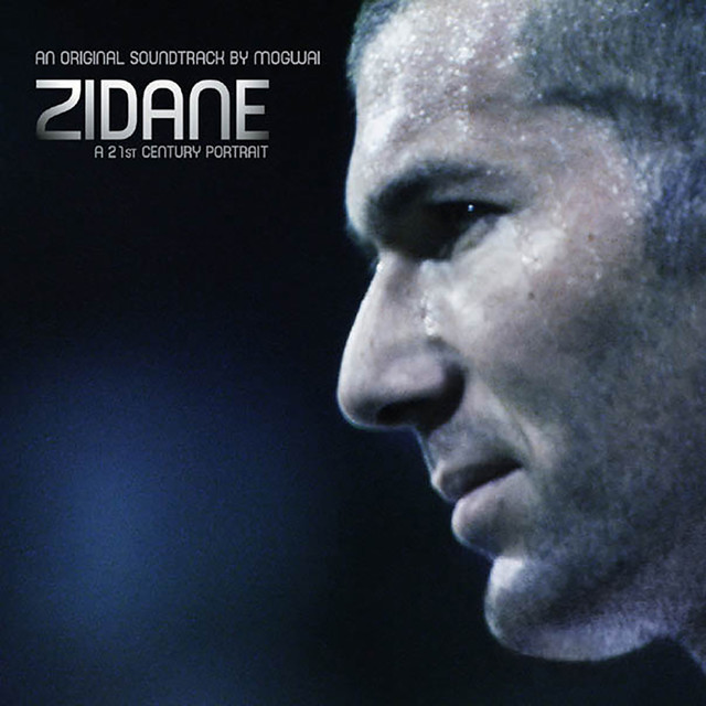 Zidane, A 21st Century Portrait, An Original Soundtrack by Mogwai