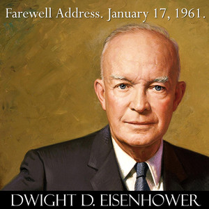 President Dwight D. Eisenhower Farewell Address Speech to the Nation. January 17, 1961. Military–industrial Complex. - Single Audiobook