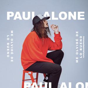 Me olvidé de lo bueno - Paul Alone