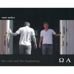 The End and the Beginning - Matt Maher