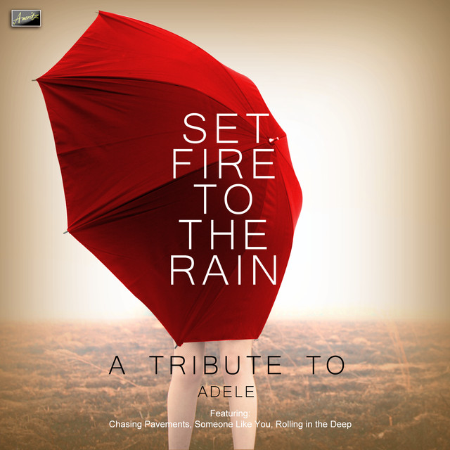 Set Fire to the Rain - A Tribute to Adele by Ameritz Tribute