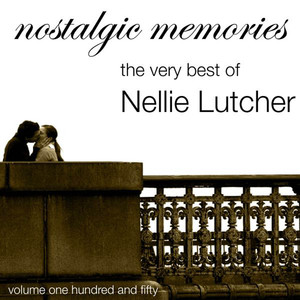 Nostalgic Memories-The Very Best Of Nellie Lutcher-Vol. 150 album