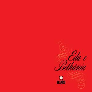 Edu E Bethânia