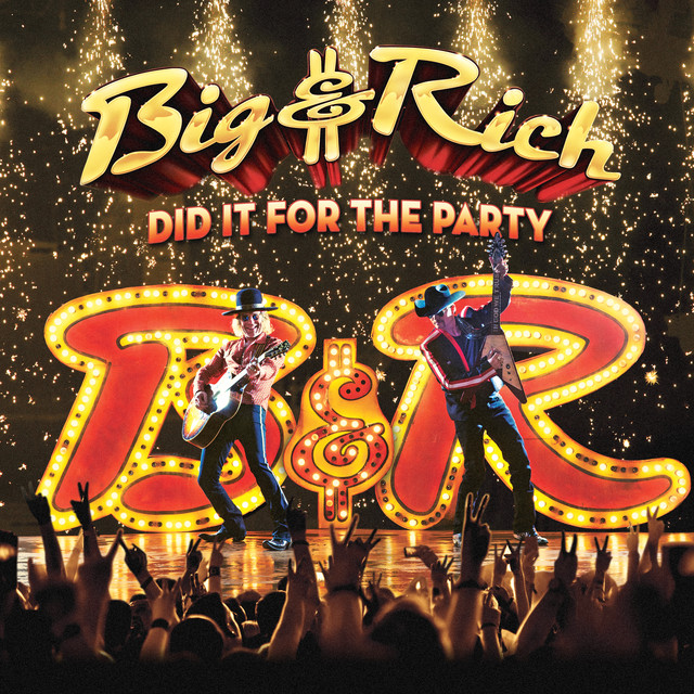 Album cover for Did It for the Party by Big & Rich
