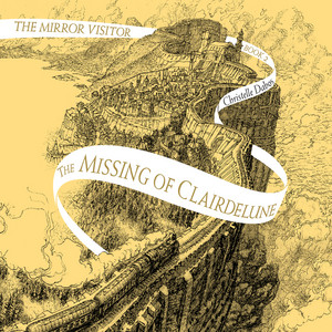 The Missing of Clairdelune - Mirror Visitor, Book 2 (Unabridged)