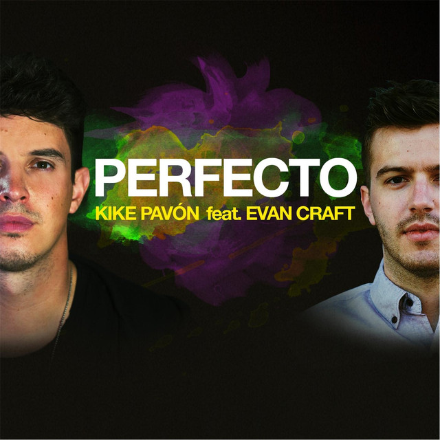 Perfecto a song by kike pav n evan craft on spotify for Amazon canta tu alex e co