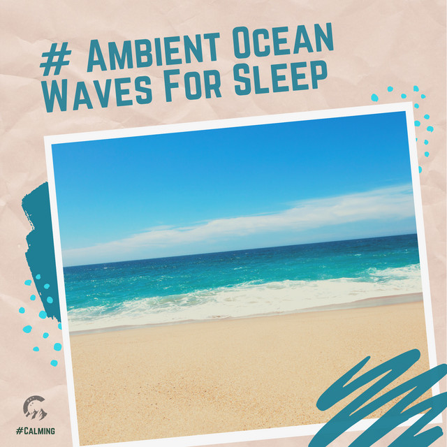 # Ambient Ocean Waves For Sleep