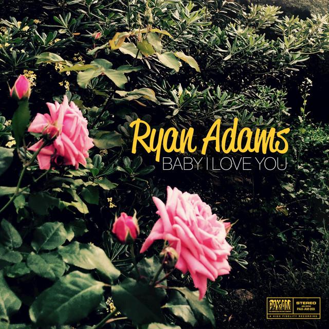 Resultado de imagen de Ryan Adams 'Baby I Love You'.
