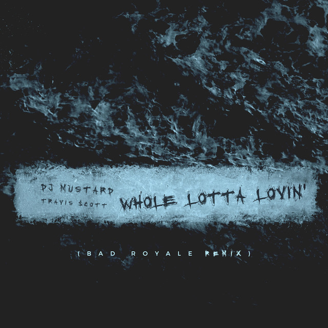 Whole Lotta Lovin' (Bad Royale Remix)