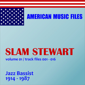 Slam Stewart - Volume 1 (MP3 Album) album