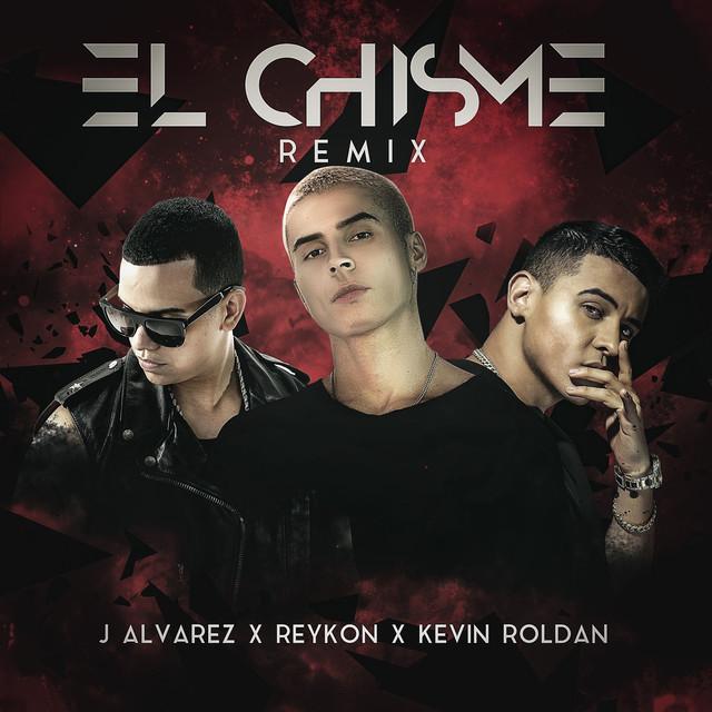 El Chisme (feat. J Alvarez & Kevin Roldan) [Remix]